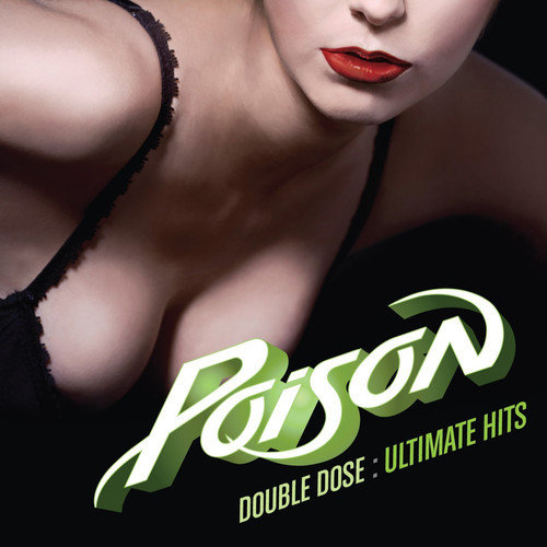 Double Dose Of Poison: Ultra Hits
