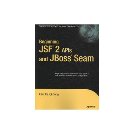 Beginning JSF 2 APIs and JBoss Seam
