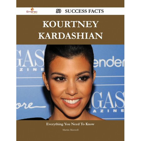 Kourtney Kardashian 50 Success Facts - Everything you need to know about Kourtney Kardashian - eBook - Kourtney Kardashian Halloween
