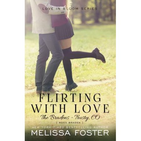 Flirting with Love (the Bradens at Trusty) : Ross
