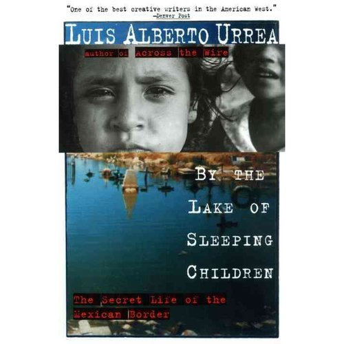 By the Lake of Sleeping Children: The Secret Life of the Mexican Border