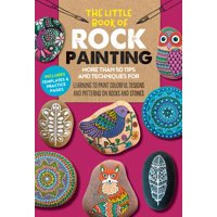Little Book of ...: The Little Book of Rock Painting : More Than 50 Tips and Techniques for Learning to Paint Colorful Designs and Patterns on Rocks and Stones (Paperback)