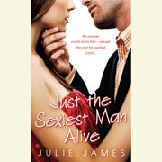 Just the Sexiest Man Alive - Audiobook