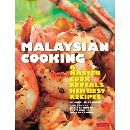 Malaysian Cooking : A Master Cook Reveals Her Best