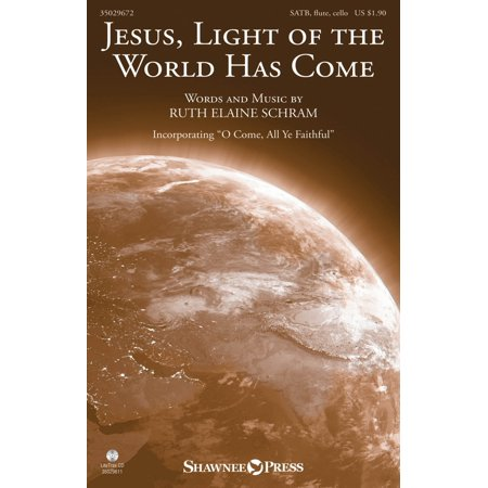 Shawnee Press Jesus, Light of the World Has Come SATB composed by Ruth Elaine