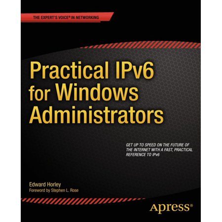Practical IPv6 for Windows Administrators - eBook (Forgot Administrator Password Windows 7 No Reset Disk)