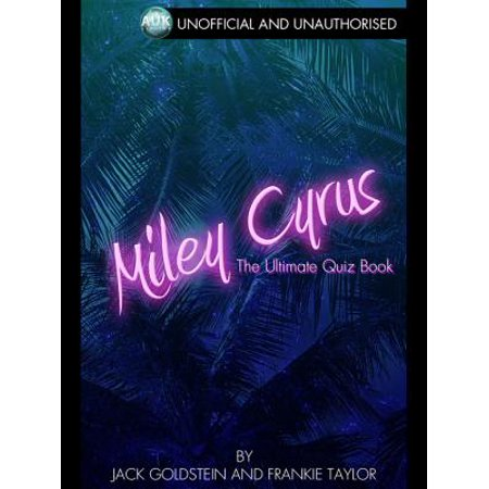 Miley Cyrus - The Ultimate Quiz Book - - A Miley Cyrus Halloween