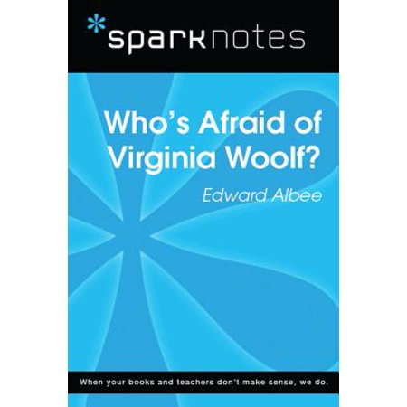 Who's Afraid of Virginia Woolf (SparkNotes Literature Guide) -
