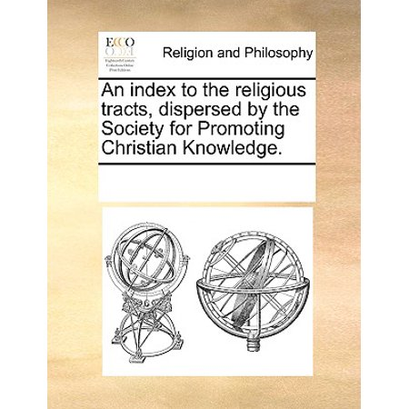 An Index to the Religious Tracts, Dispersed by the Society for Promoting Christian Knowledge. (Halloween Religious Tracts)