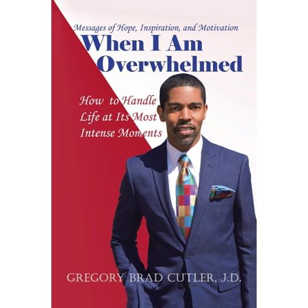 When I Am Overwhelmed : How to Handle Life at Its Most Intense Moments (Paperback)