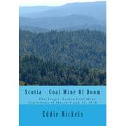 Scotia - Coal Mine of Doom : The Tragic Scotia Mine Explosions of March 9 and 11, 1976