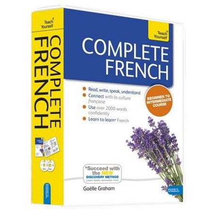 Complete French Beginner to Intermediate Course : Learn to read, write, speak and understand a new (Best Way To Learn To Read French)