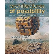 Architectures of Possibility : After Innovative Writing (Paperback)