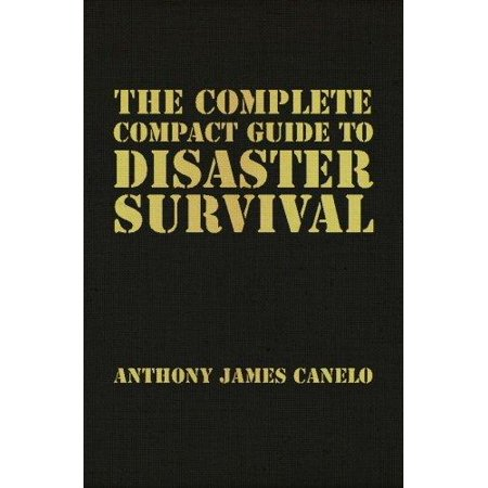 The Complete Compact Guide To Disaster Survival