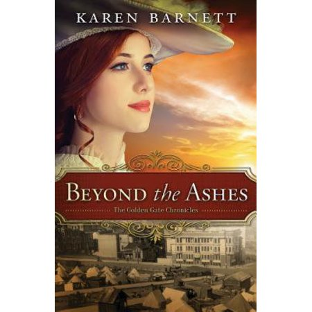 Beyond the Ashes : The Golden Gate Chronicles - Book 2