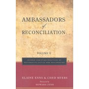 Ambassadors of Reconciliation, Volume 2 : Diverse Christian Practices of Restorative Justice and Peacemaking