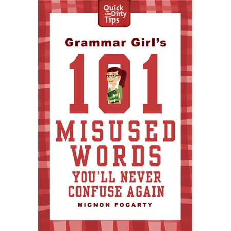 Grammar Girl's 101 Misused Words You'll Never Confuse (List Of Dirty Words To Say In Bed)