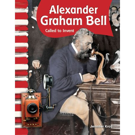Alexander Graham Bell: Called to Invent - eBook