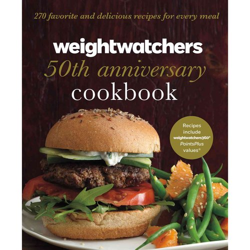 Weight Watchers 50th Anniversary Cookbook: 280 Delicious Recipes for Every Meal