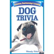 Dog Trivia : Humorous, Heartwarming and Amazing