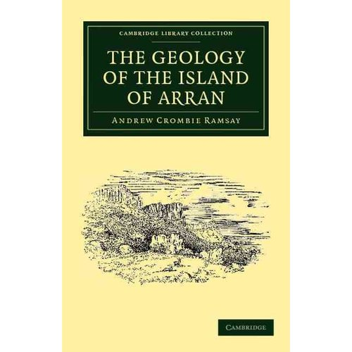 The Geology of the Island of Arran: From Original Survey