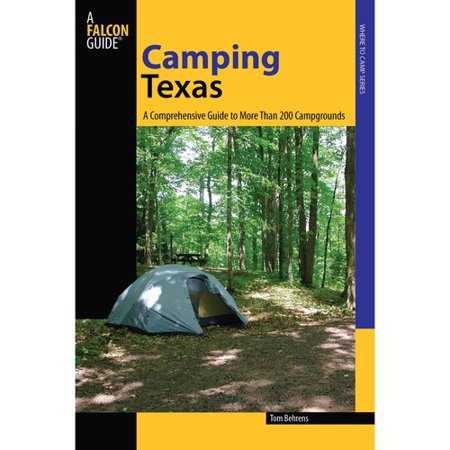 Falcon Guide Camping Texas  A Comprehensive Guide To More Than 200 Campgrounds