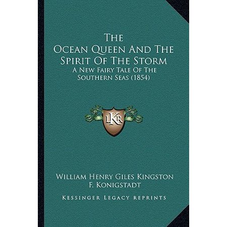 The Ocean Queen and the Spirit of the Storm : A New Fairy Tale of the Southern Seas (1854)