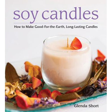 Soy Candles : How to Make Soy Wax Candles