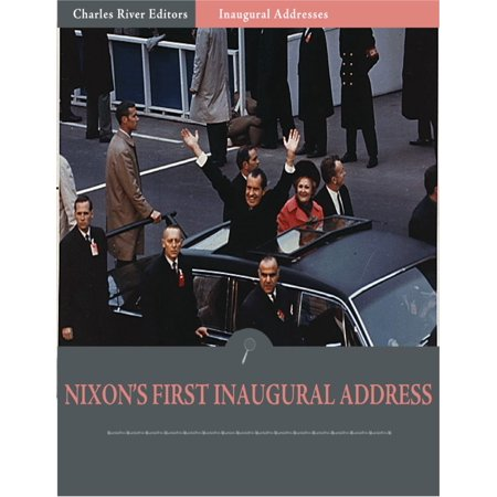 Inaugural Addresses: President Richard Nixons First Inaugural Address (Illustrated) -
