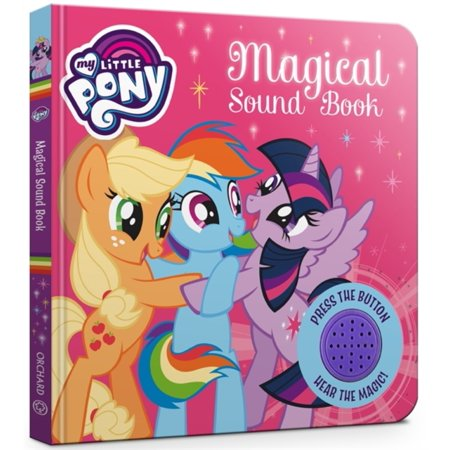 (MY LITTLE PONY MAGICAL SOUND BOOK)