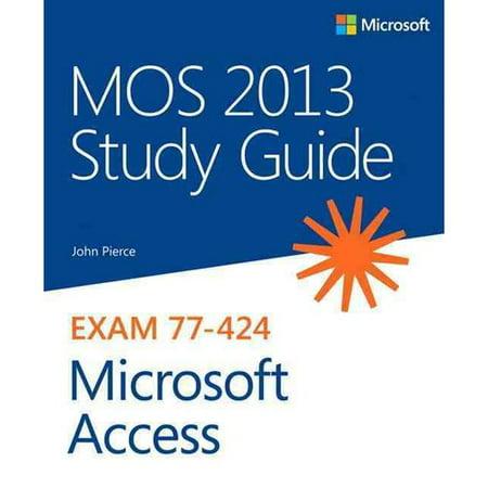 Mos Study Guide For Microsoft Access 2013  Exam 77 424