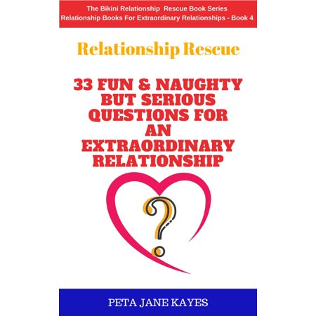 Relationship Rescue: 33 Fun & Naughty But Serious Questions For An  Extraordinary Relationship - eBook