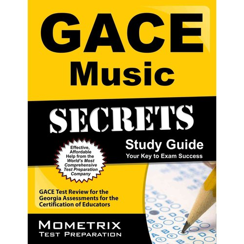 Gace Music Secrets Study Guide: Gace Test Review for the Georgia Assessments for the Certification of Educators