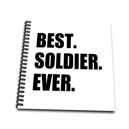 3dRose Best Soldier Ever - fun job pride gift for worlds greatest army guy - Drawing Book, 8 by