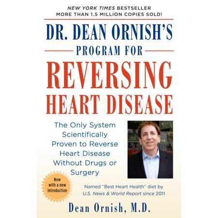 Dr. Dean Ornish's Program for Reversing Heart Disease : The Only System Scientifically Proven to Reverse Heart Disease Without Drugs or Surgery](Heart Disease Month)