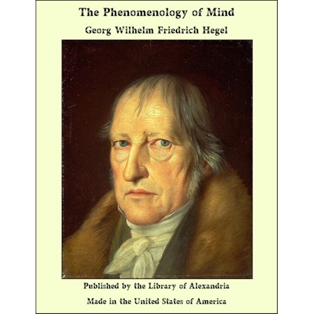 The Phenomenology of Mind - eBook (Robert Stern Hegel And The Phenomenology Of Spirit)