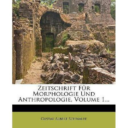 Zeitschrift Fur Morphologie Und Anthropologie  Volume 1