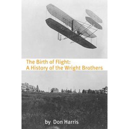 The Birth of Flight: A History of the Wright Brothers - eBook