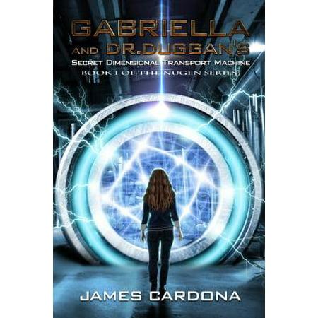 Gabriella and Dr. Duggan's Secret Dimensional Transport