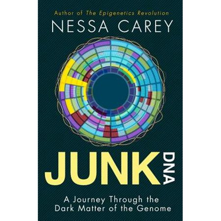 Junk DNA: A Journey Through the Dark Matter of the