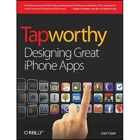 Tapworthy : Designing Great iPhone Apps