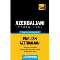 Azerbaijani Vocabulary for English Speakers - 3000 Words