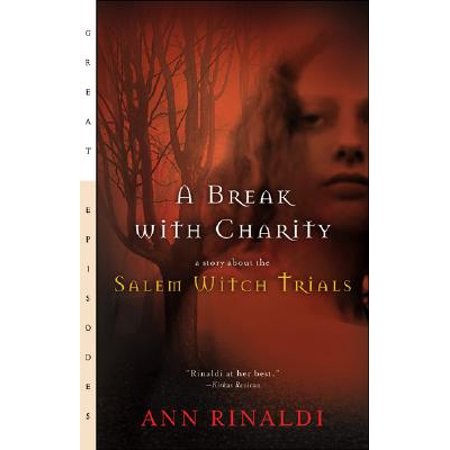 A Break with Charity : A Story about the Salem Witch Trials - Salem A L'halloween