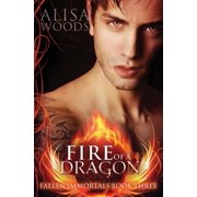 Fallen Immortals: Fire of a Dragon (Paperback)