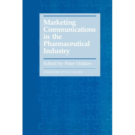 Marketing Communications In The Pharmaceutical Industry  Hardcover