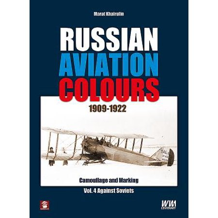Russian Aviation Colours 1909-1922: Volume 4 : Camouflage and Markings. Against - Turret Markings