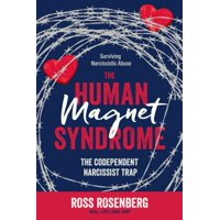 The Human Magnet Syndrome : The Codependent Narcissist Trap