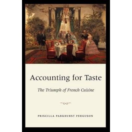 Accounting for taste the triumph of french cuisine for All about french cuisine