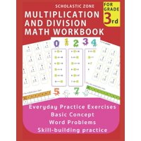 Multiplication and Division Math Workbook: Multiplication and Division Math Workbook for 3rd Grade: Everyday Practice Exercises, Basic Concept, Word Problem, Skill-Building practice, Math Coloring, El