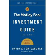 The Motley Fool Investment Guide: Third Edition : How the Fools Beat Wall Street's Wise Men and How You Can Too
